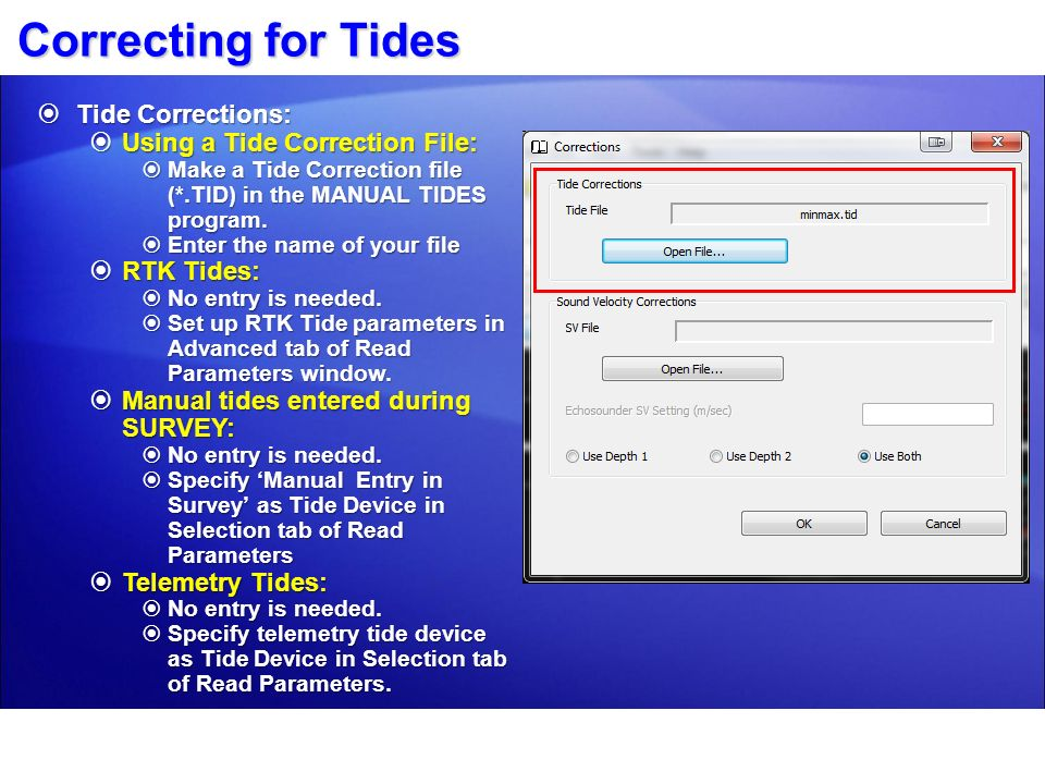 Correcting for Tides Tide Corrections: Using a Tide Correction File: