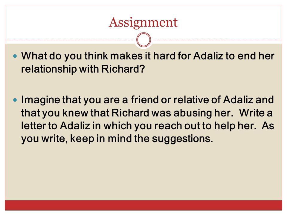 Assignment What do you think makes it hard for Adaliz to end her relationship with Richard