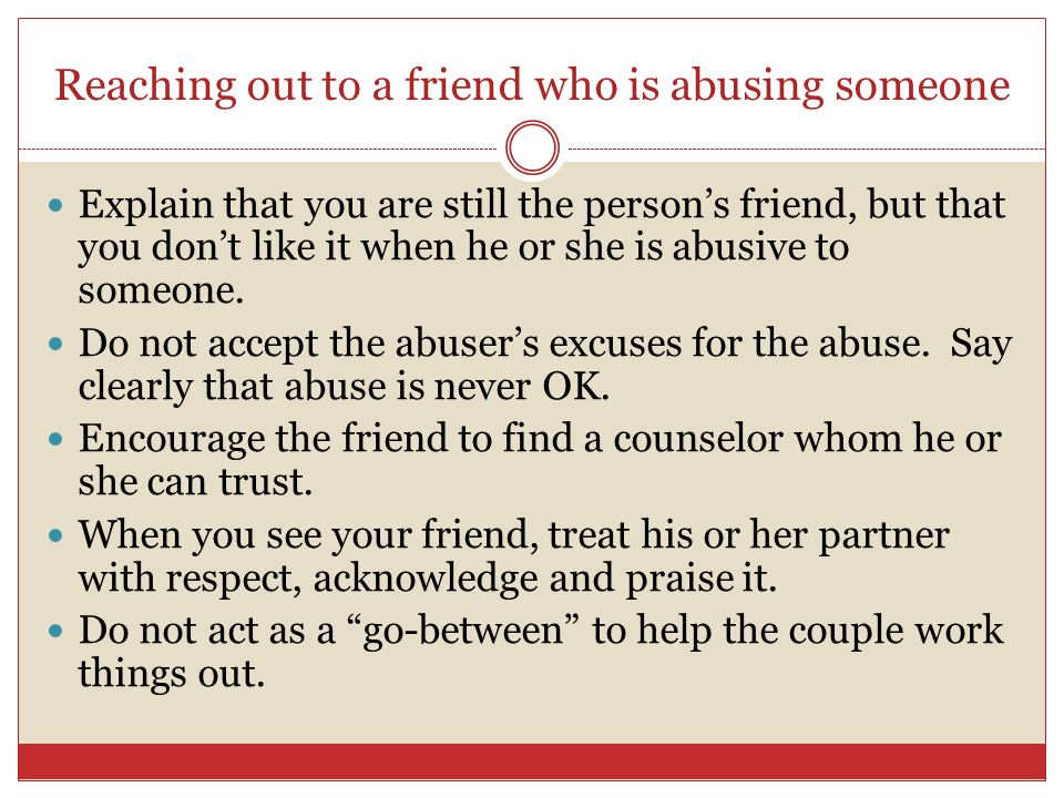 Reaching out to a friend who is abusing someone