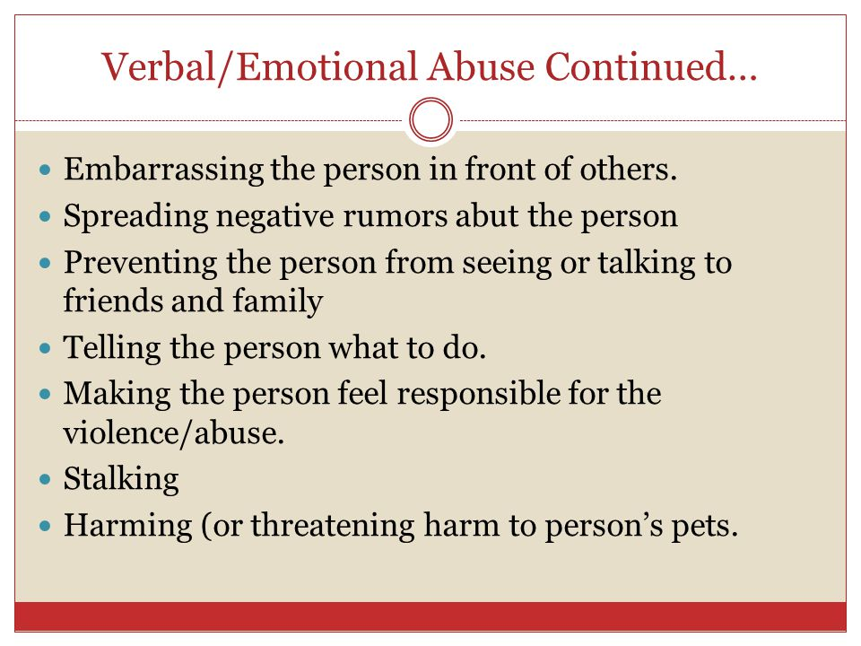 Verbal/Emotional Abuse Continued…