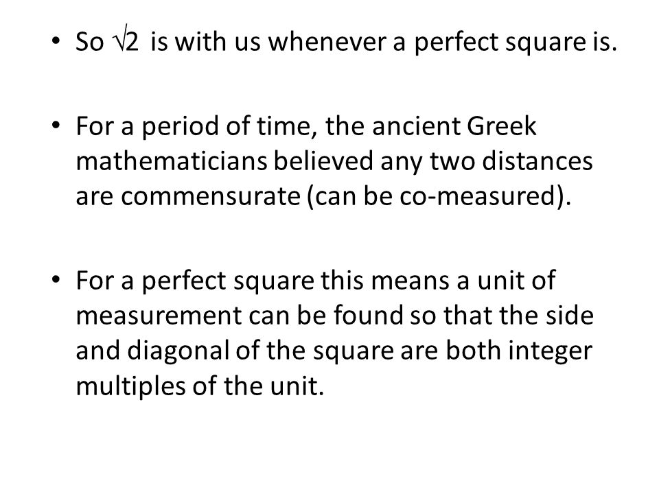 So √2 is with us whenever a perfect square is.