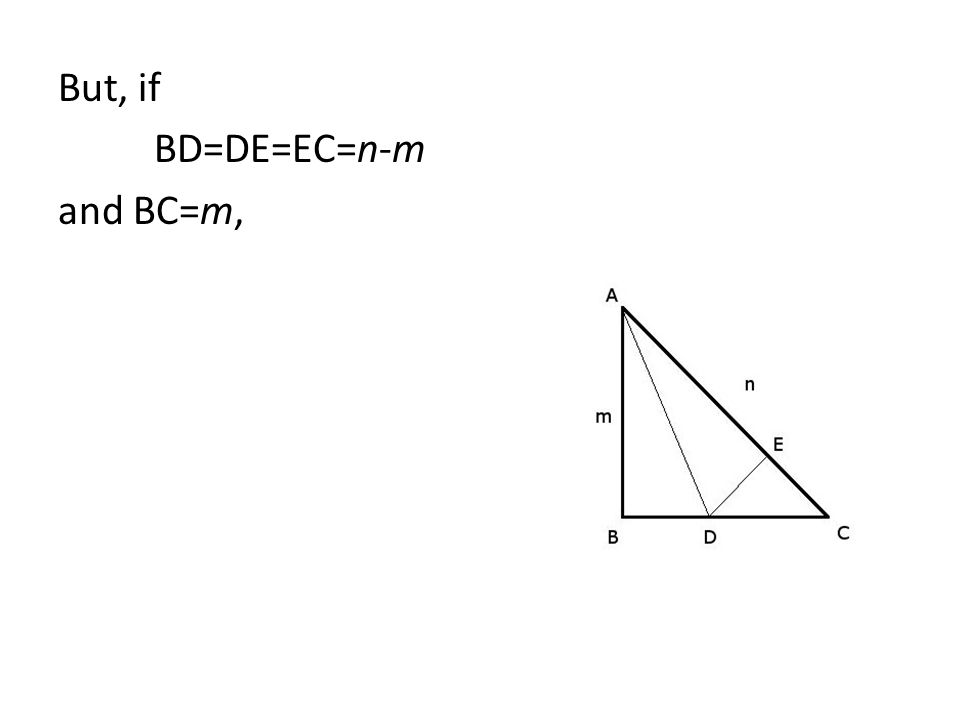 But, if BD=DE=EC=n-m and BC=m,