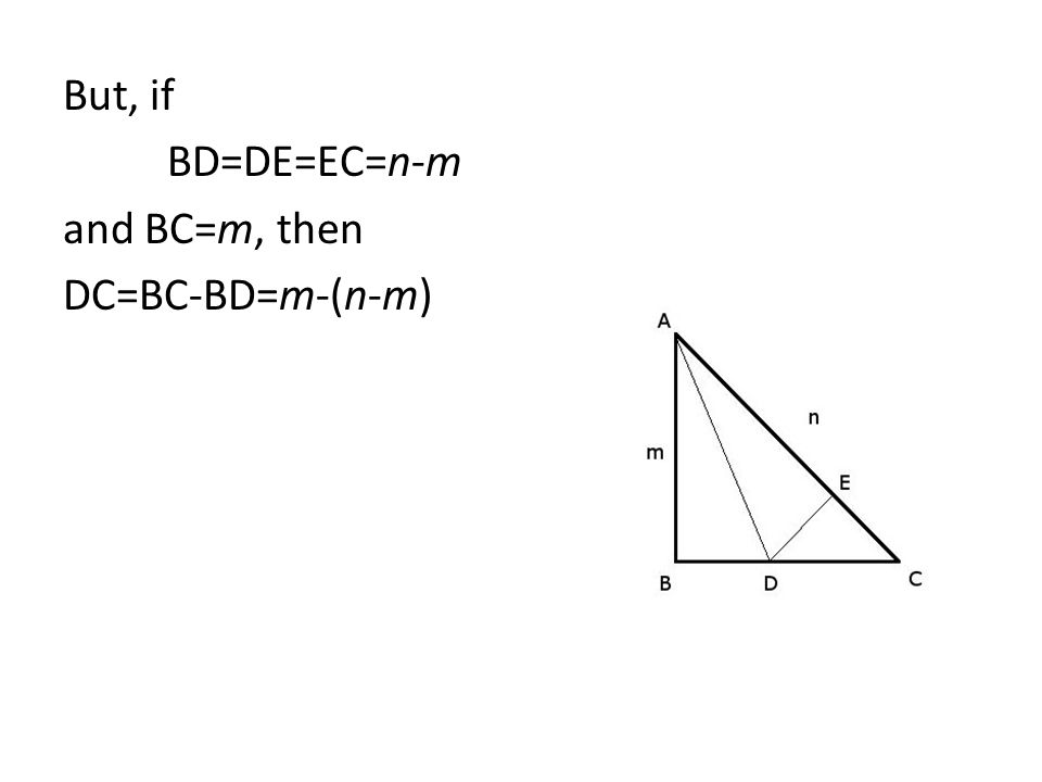 But, if BD=DE=EC=n-m and BC=m, then DC=BC-BD=m-(n-m)