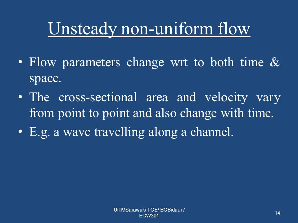 Unsteady non-uniform flow