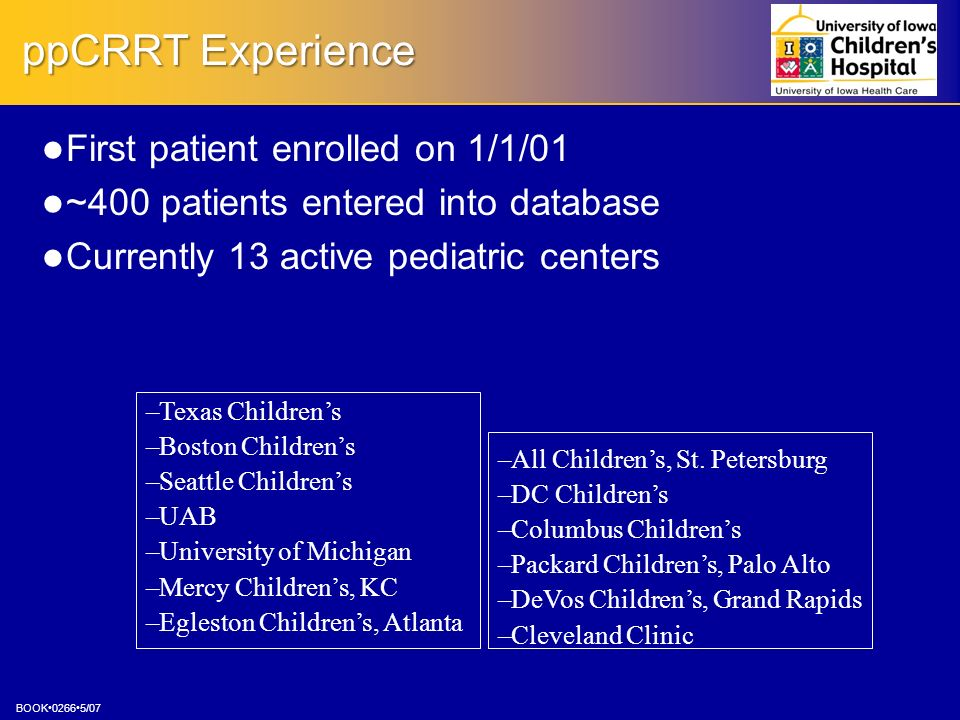 ppCRRT Experience First patient enrolled on 1/1/01
