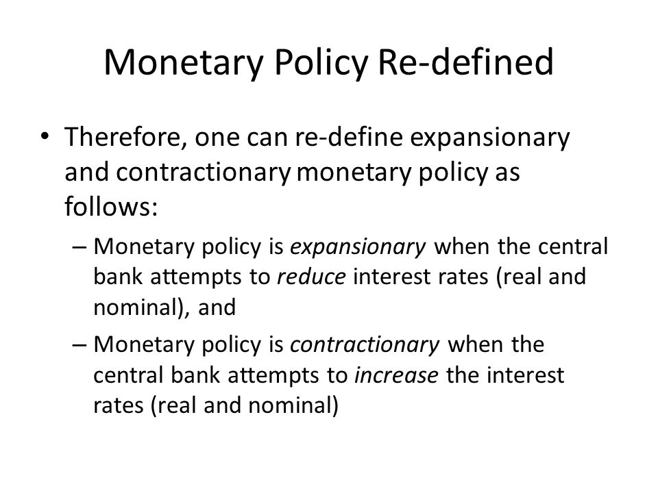 Monetary Policy Re-defined