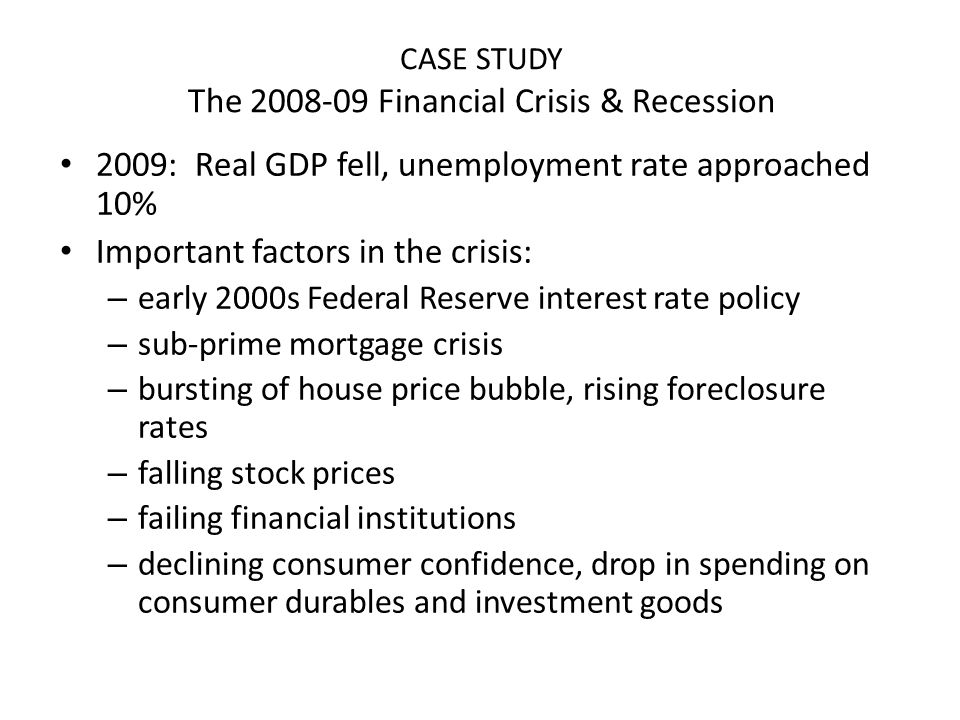 CASE STUDY The 2008-09 Financial Crisis & Recession