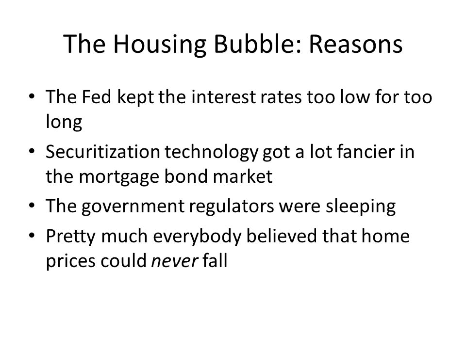 The Housing Bubble: Reasons