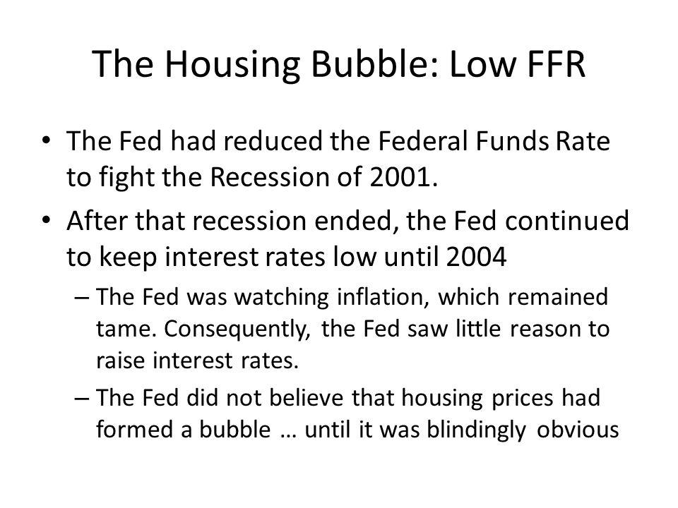 The Housing Bubble: Low FFR