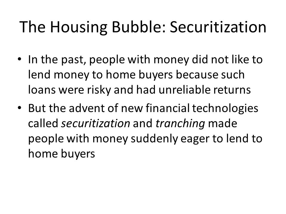 The Housing Bubble: Securitization