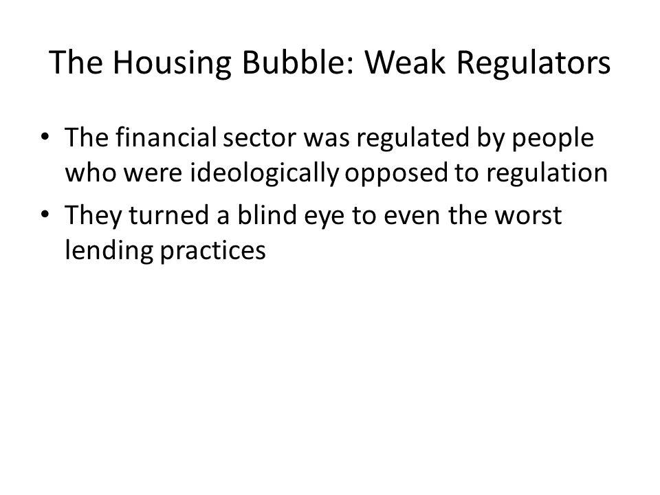 The Housing Bubble: Weak Regulators