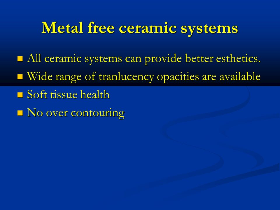 Metal free ceramic systems