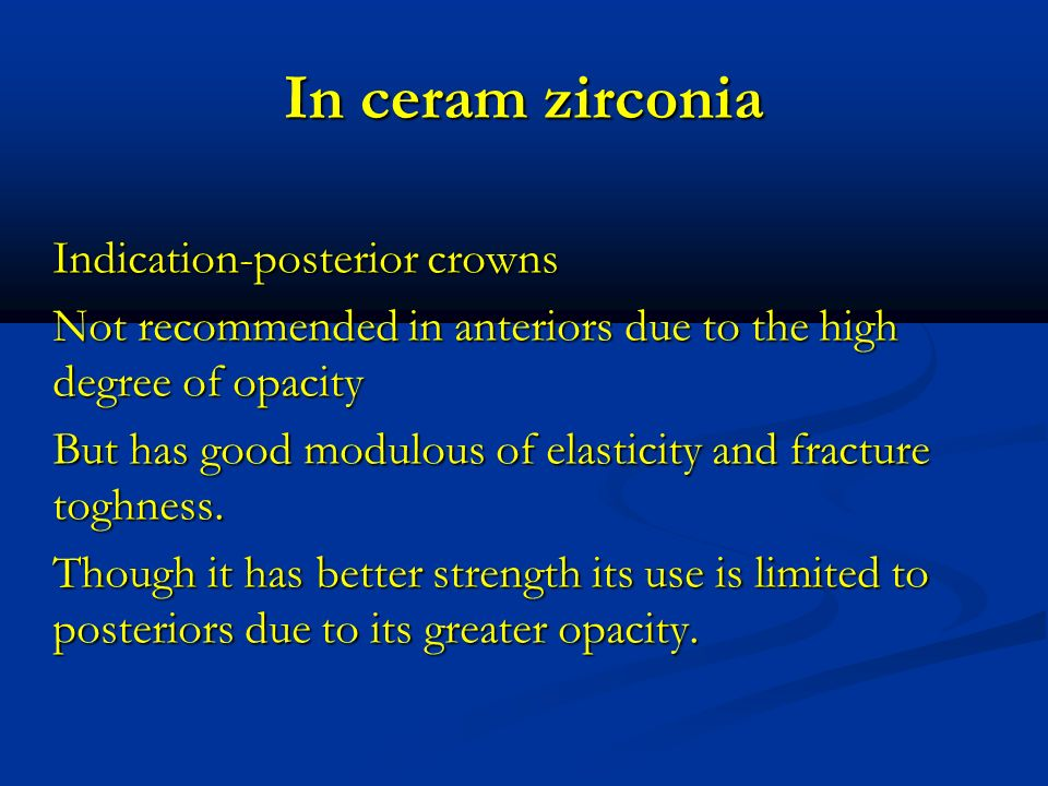 In ceram zirconia Indication-posterior crowns