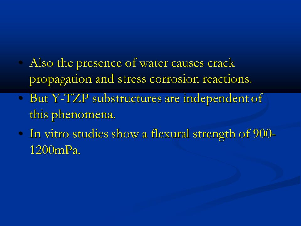 Also the presence of water causes crack propagation and stress corrosion reactions.