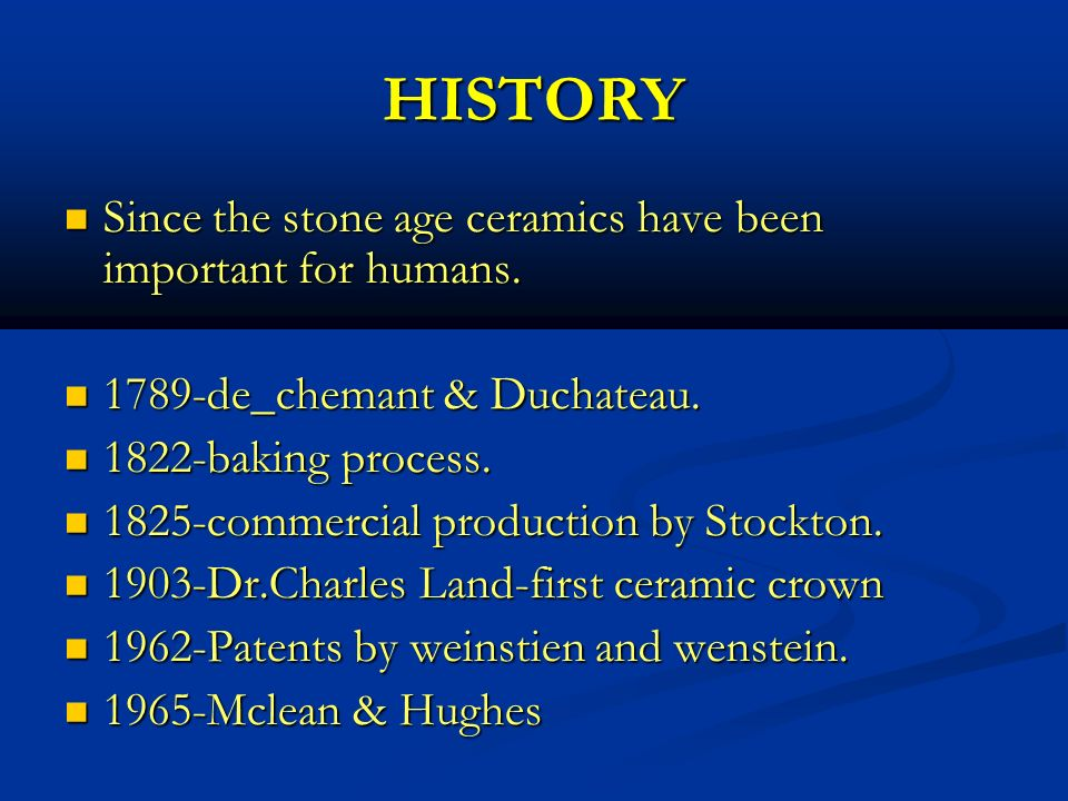 HISTORY Since the stone age ceramics have been important for humans.