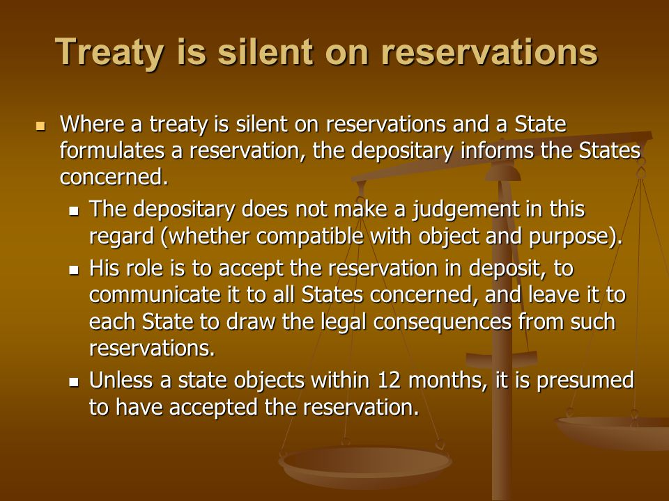 Treaty is silent on reservations