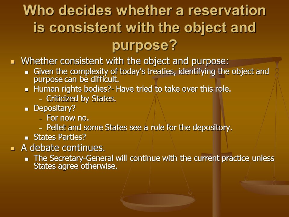 Who decides whether a reservation is consistent with the object and purpose
