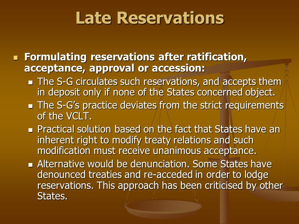 Late Reservations Formulating reservations after ratification, acceptance, approval or accession: