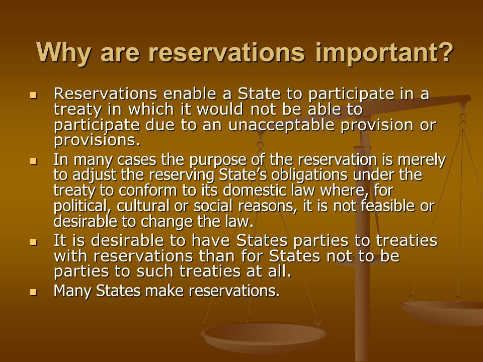 Why are reservations important