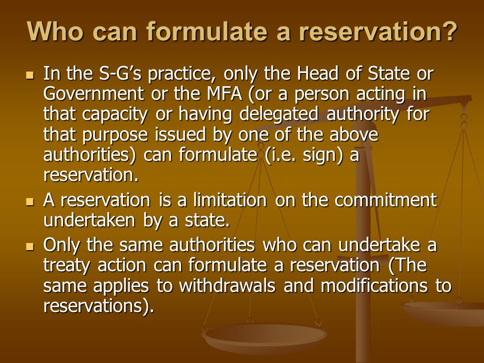 Who can formulate a reservation