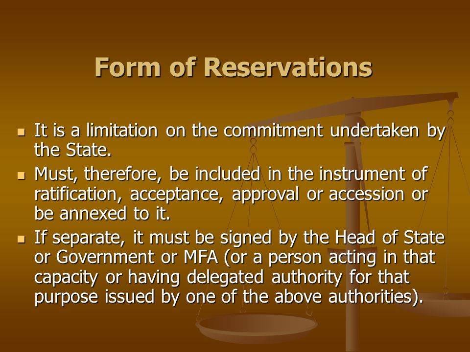 Form of Reservations It is a limitation on the commitment undertaken by the State.