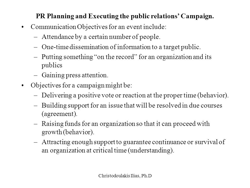 PR Planning and Executing the public relations' Campaign.