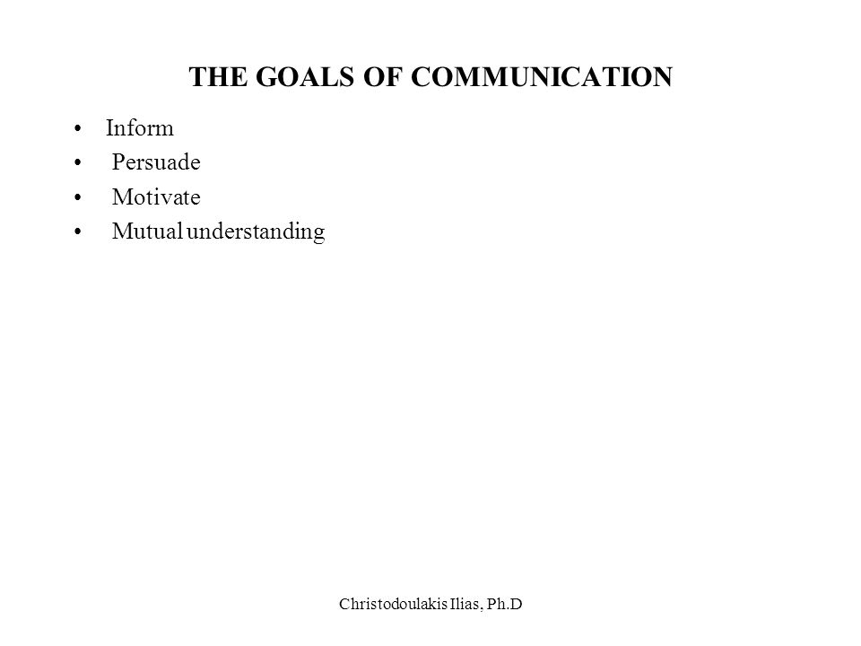 THE GOALS OF COMMUNICATION