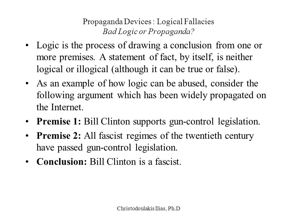 Propaganda Devices : Logical Fallacies Bad Logic or Propaganda