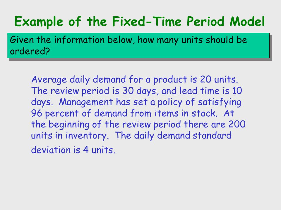 Example of the Fixed-Time Period Model