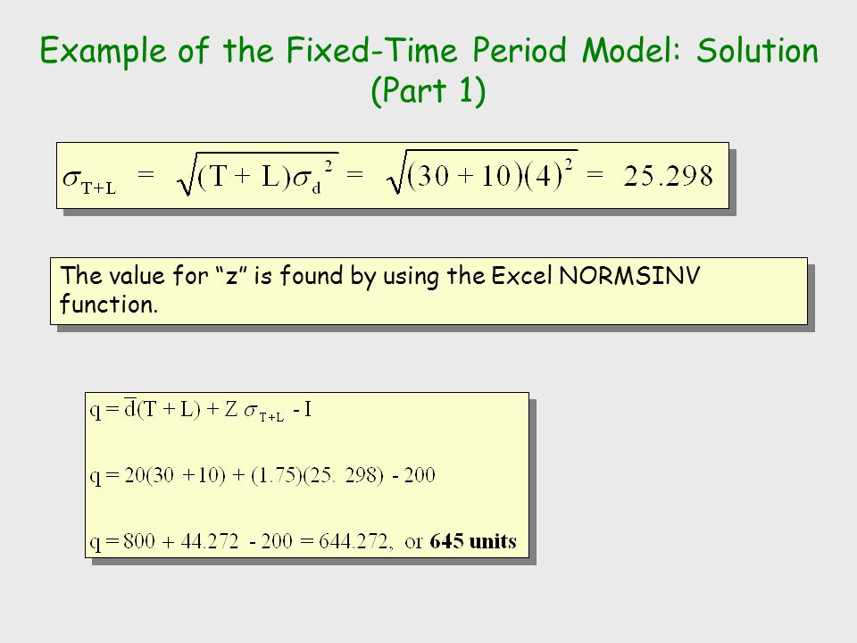 Example of the Fixed-Time Period Model: Solution (Part 1)