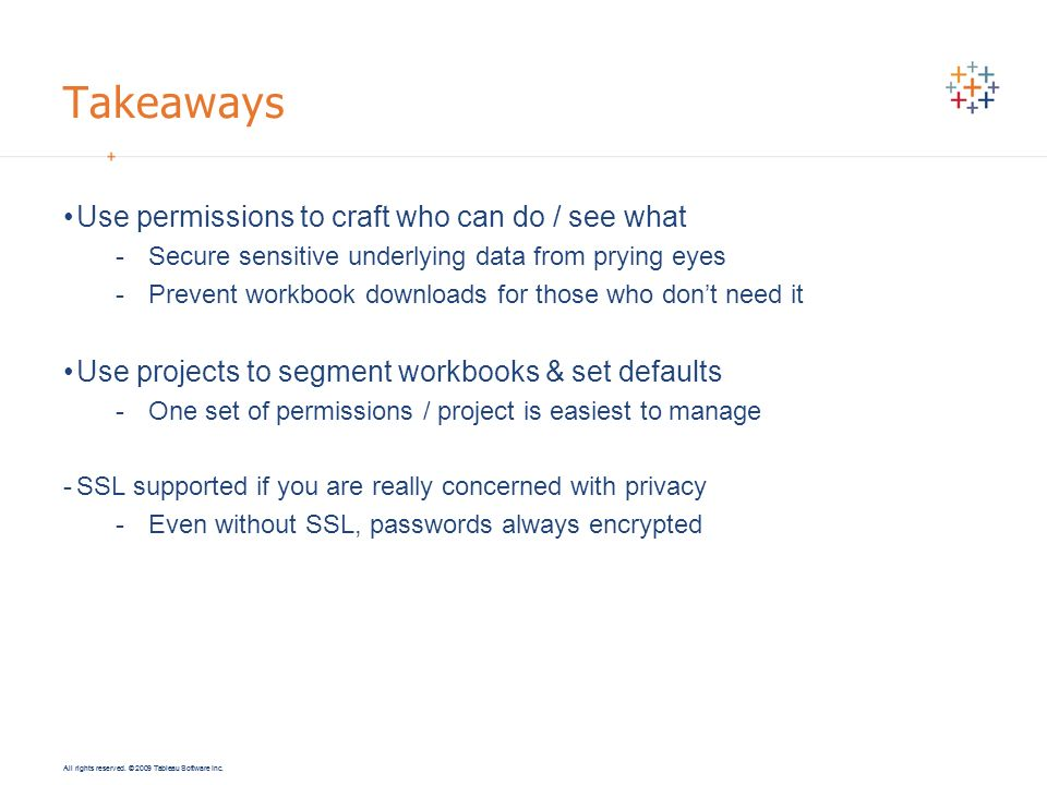 Takeaways Use permissions to craft who can do / see what