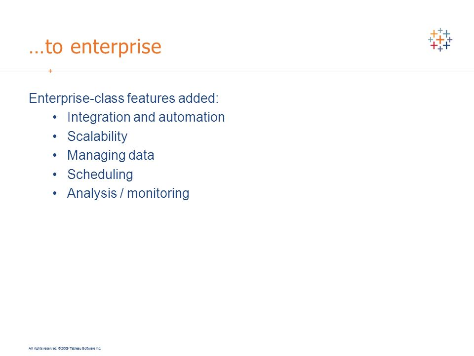…to enterprise Enterprise-class features added: