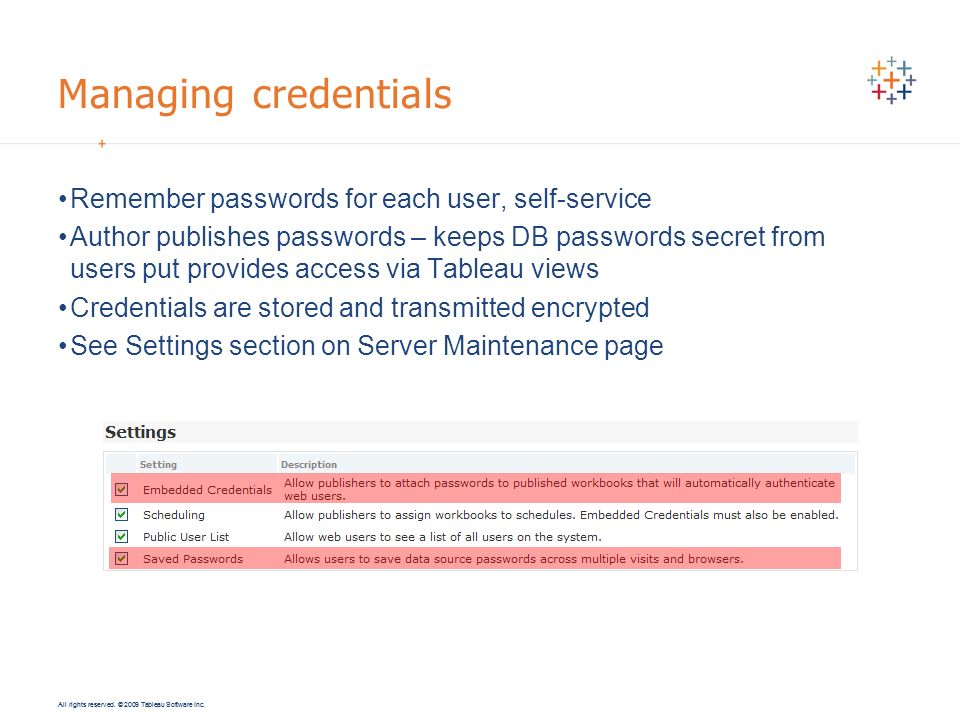 Managing credentials Remember passwords for each user, self-service