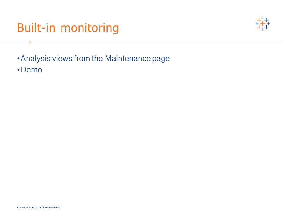 Built-in monitoring Analysis views from the Maintenance page Demo