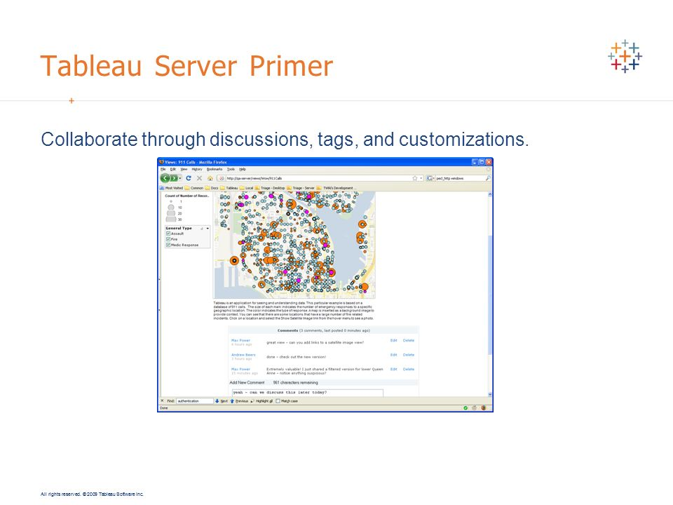 Tableau Server Primer Collaborate through discussions, tags, and customizations.