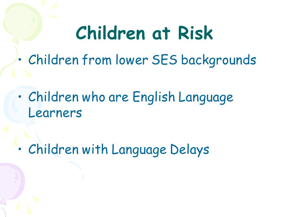 Children at Risk Children from lower SES backgrounds
