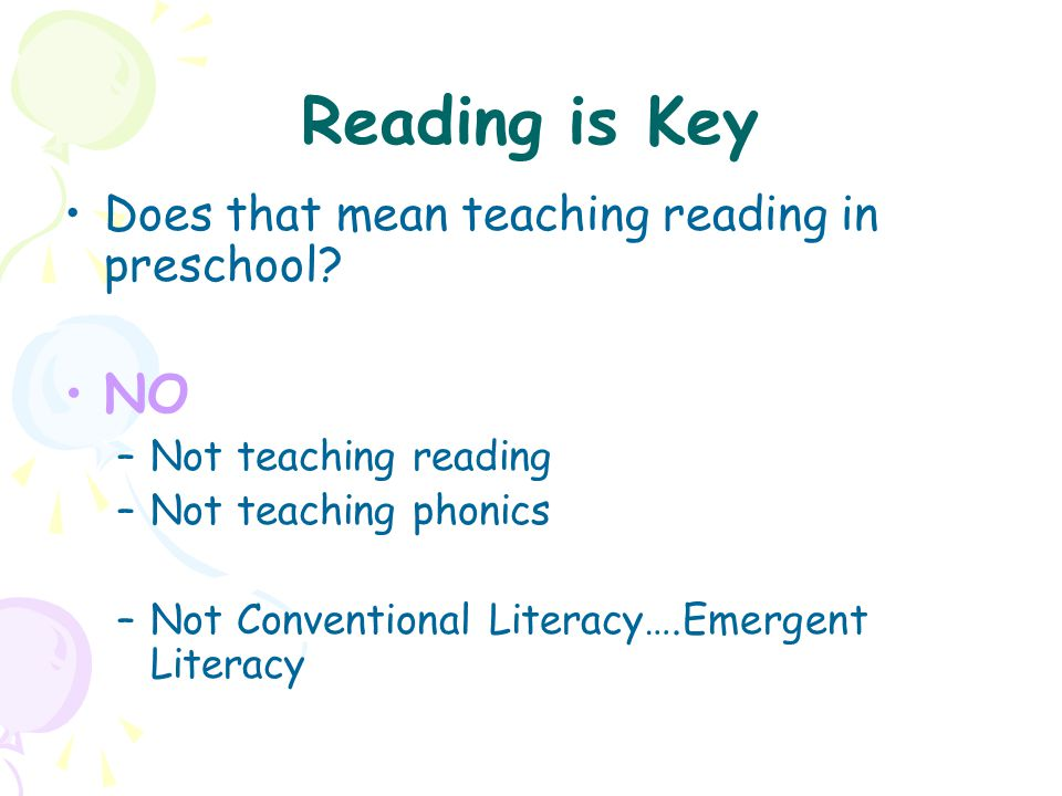 Reading is Key NO Does that mean teaching reading in preschool