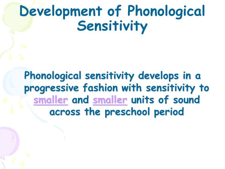 Development of Phonological Sensitivity