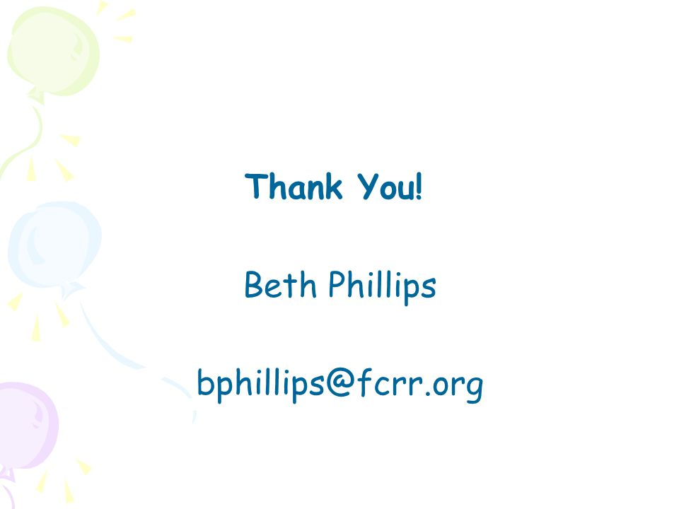 Thank You! Beth Phillips bphillips@fcrr.org