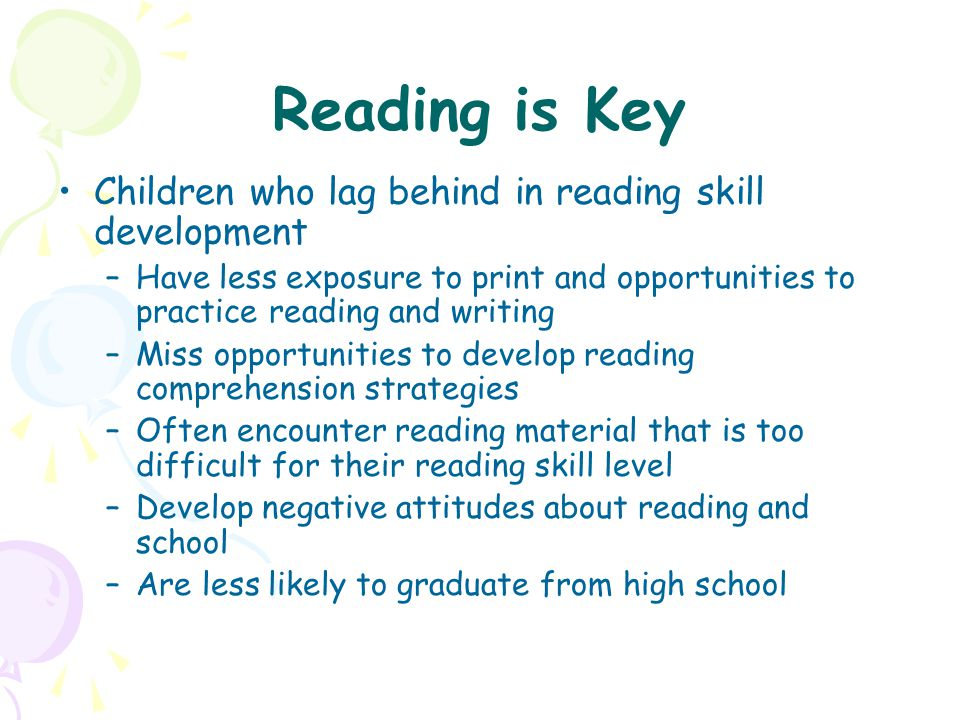 Reading is Key Children who lag behind in reading skill development