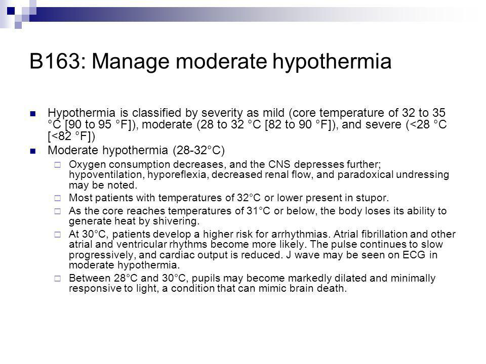 B163: Manage moderate hypothermia