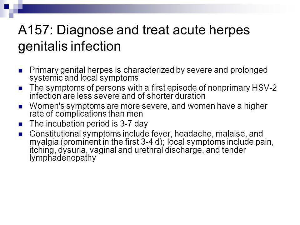 A157: Diagnose and treat acute herpes genitalis infection