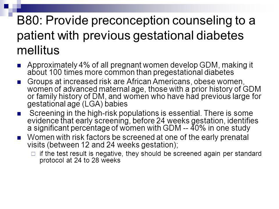 B80: Provide preconception counseling to a patient with previous gestational diabetes mellitus