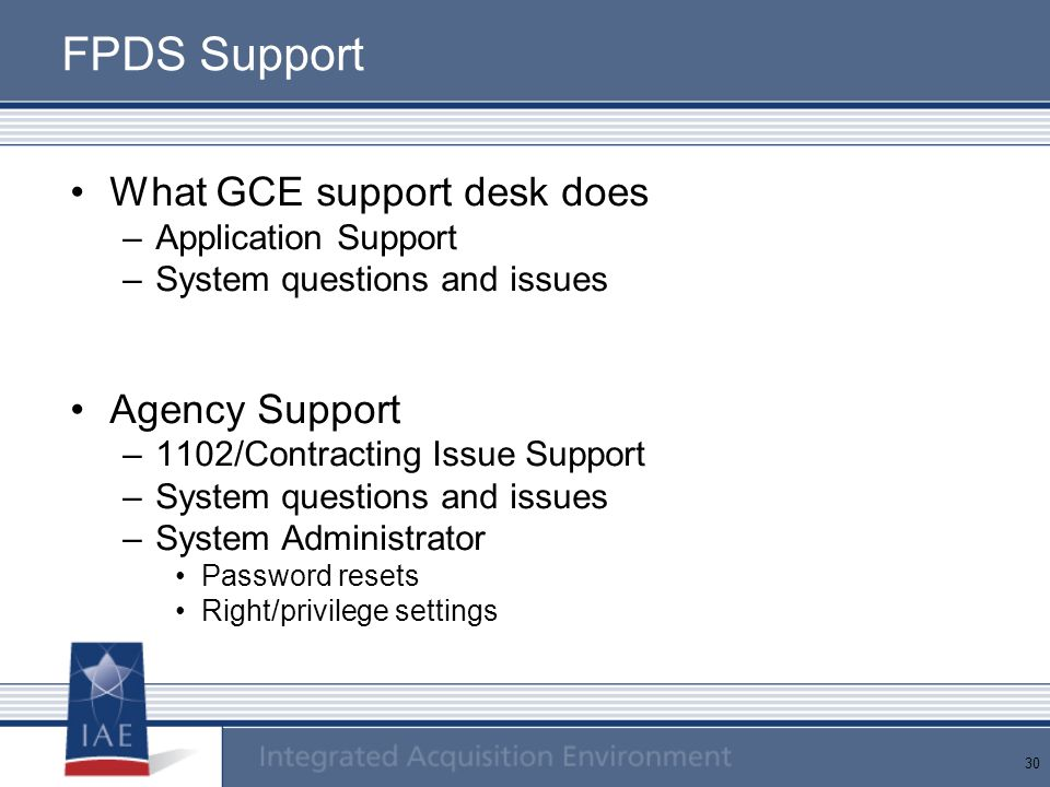 FPDS Support What GCE support desk does Agency Support