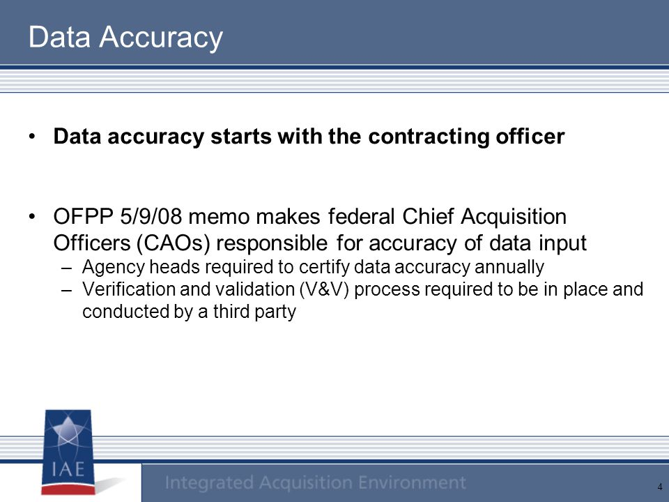 Data Accuracy Data accuracy starts with the contracting officer
