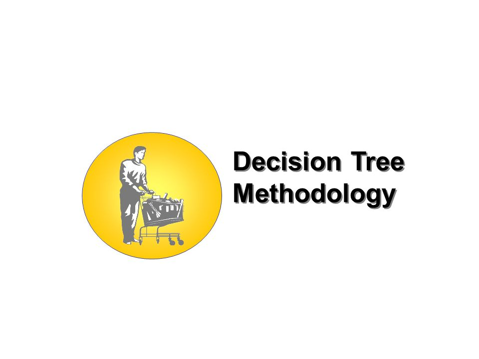Decision Tree Methodology