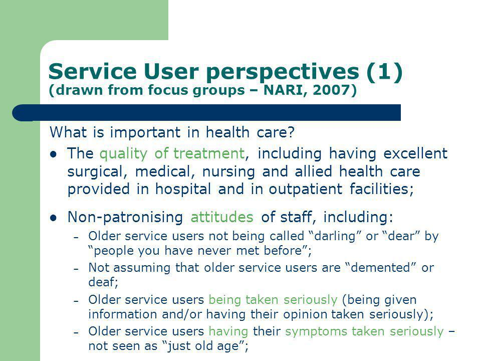 Service User perspectives (1) (drawn from focus groups – NARI, 2007)