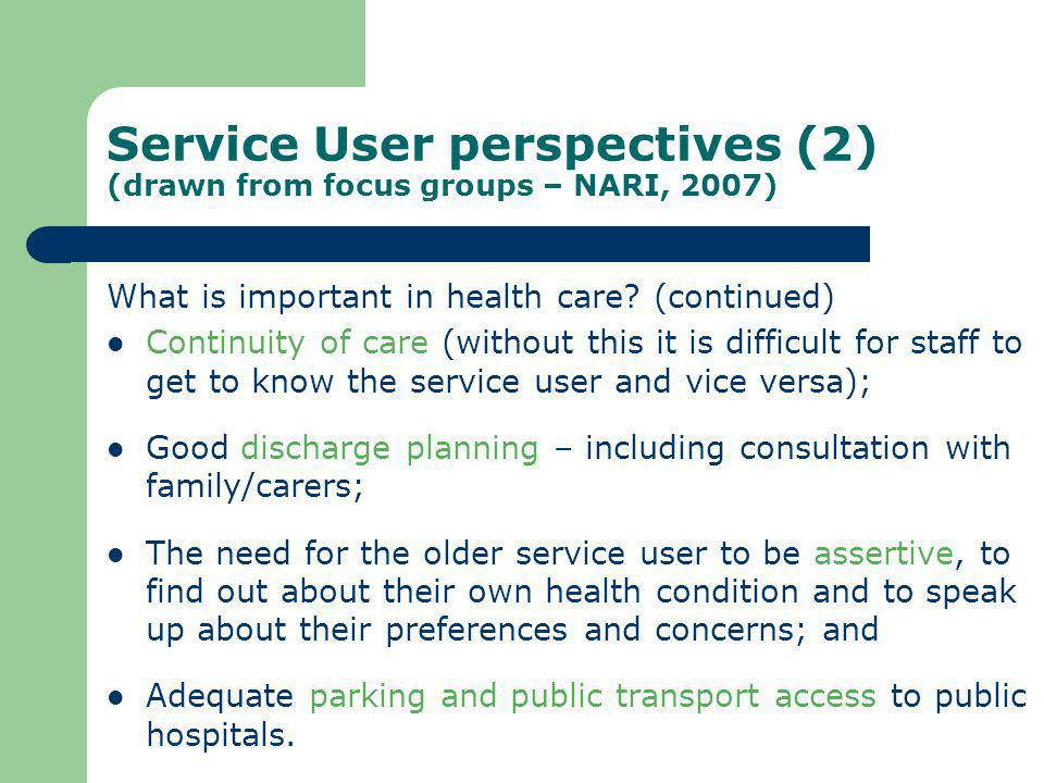 Service User perspectives (2) (drawn from focus groups – NARI, 2007)