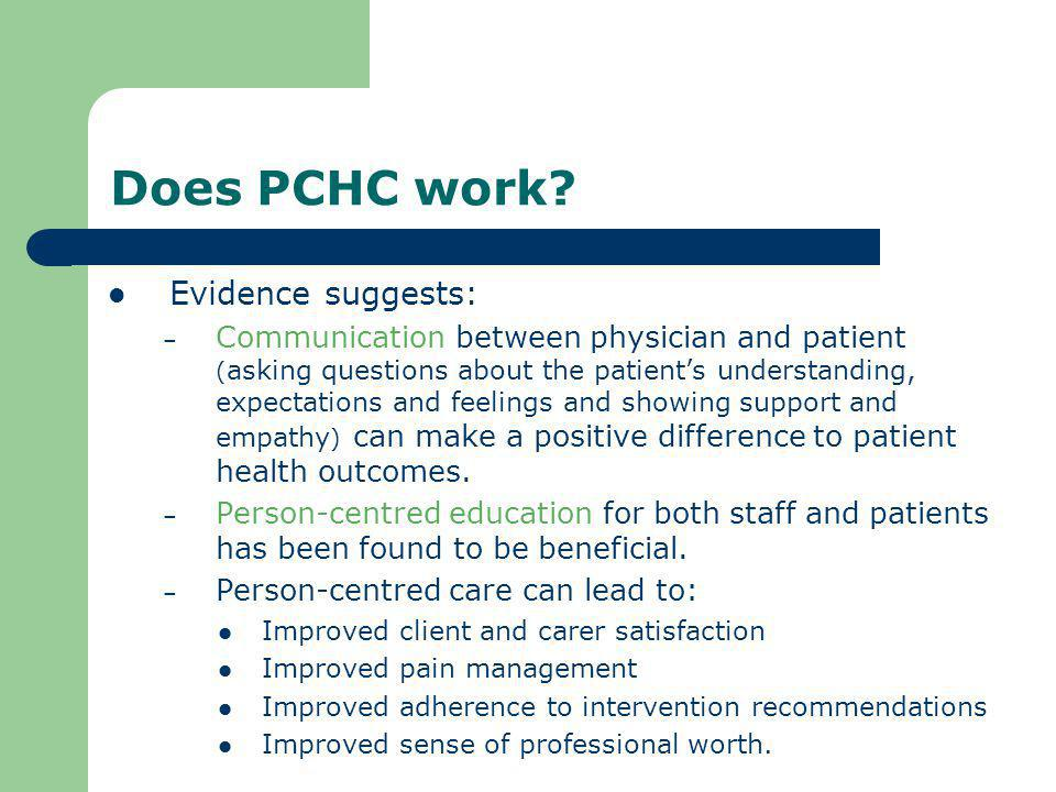 Does PCHC work Evidence suggests: