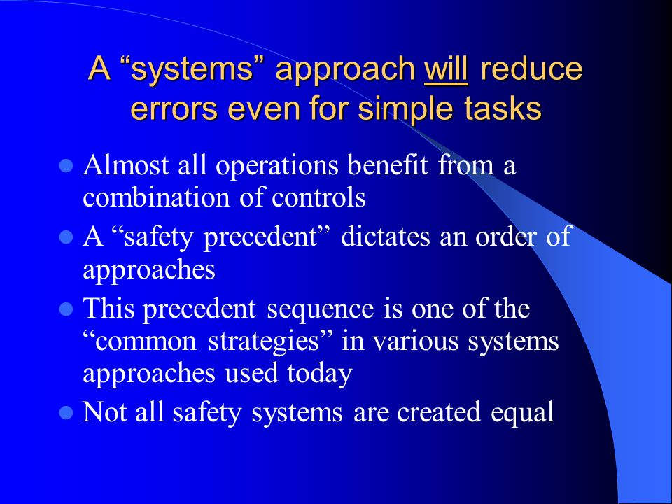 A systems approach will reduce errors even for simple tasks